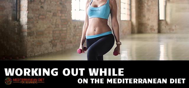 exercising while on mediterranean diet