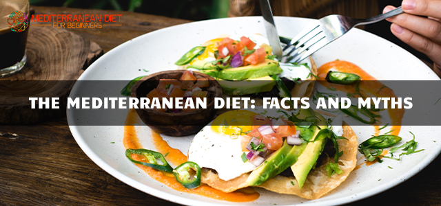 The Mediterranean Diet: Facts and Myths