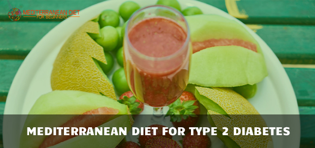 Mediterranean Diet for Type 2 Diabetes