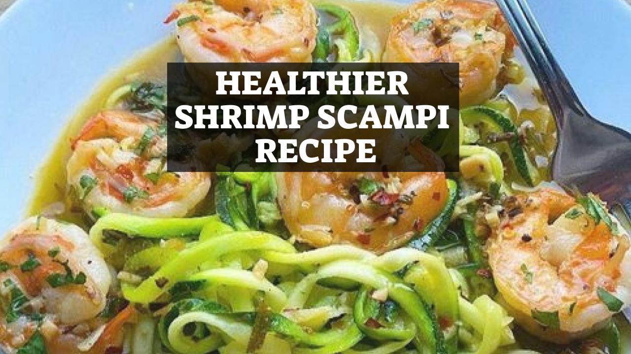 Healthier Shrimp Scampi Recipe