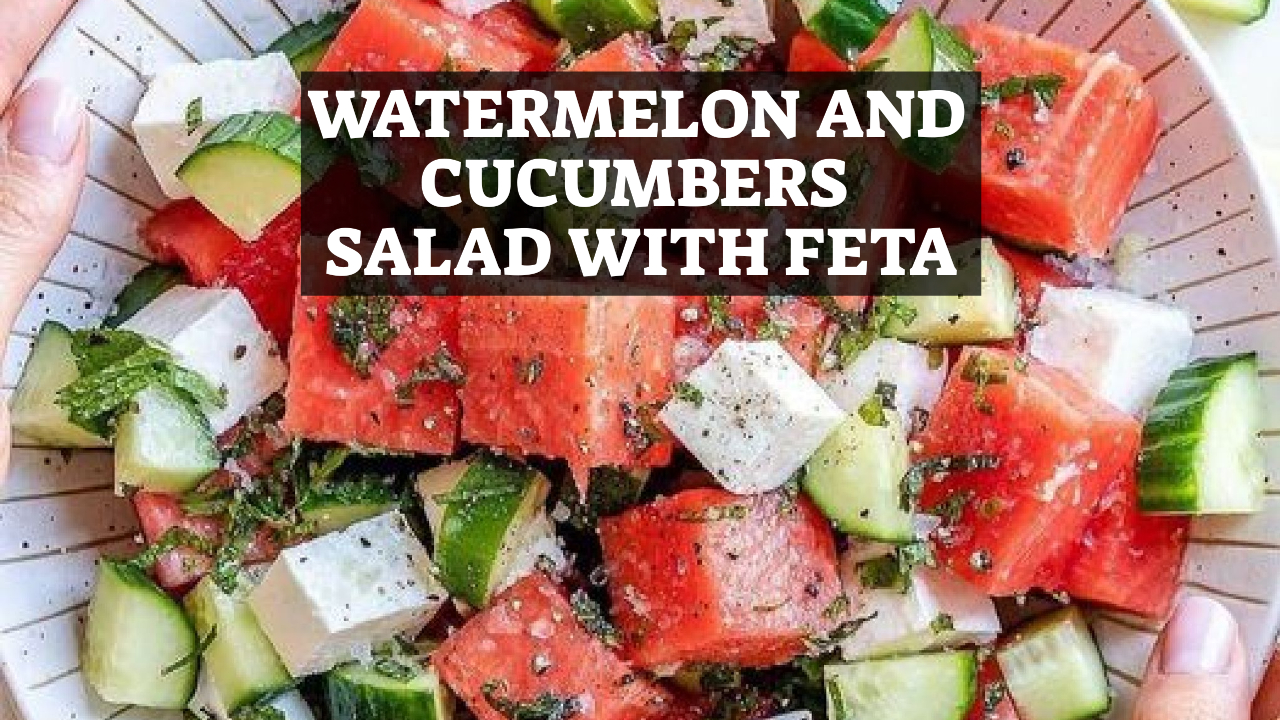 Watermelon and Cucumbers Salad with Feta