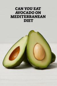 Avocado On Mediterranean Diet