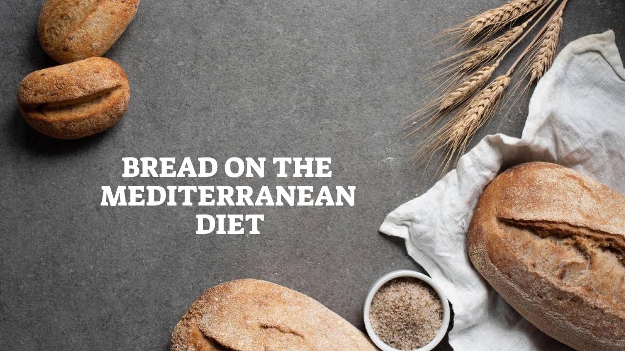 Bread On The Mediterranean Diet