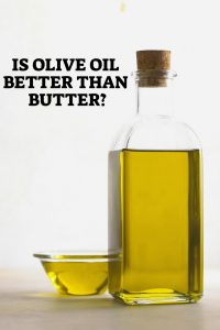 Is Olive Oil Better Than Butter - Pin