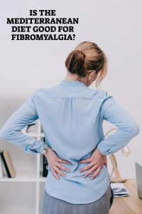 Mediterranean Diet Good For Fibromyalgia