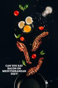 Bacon On Mediterranean Diet
