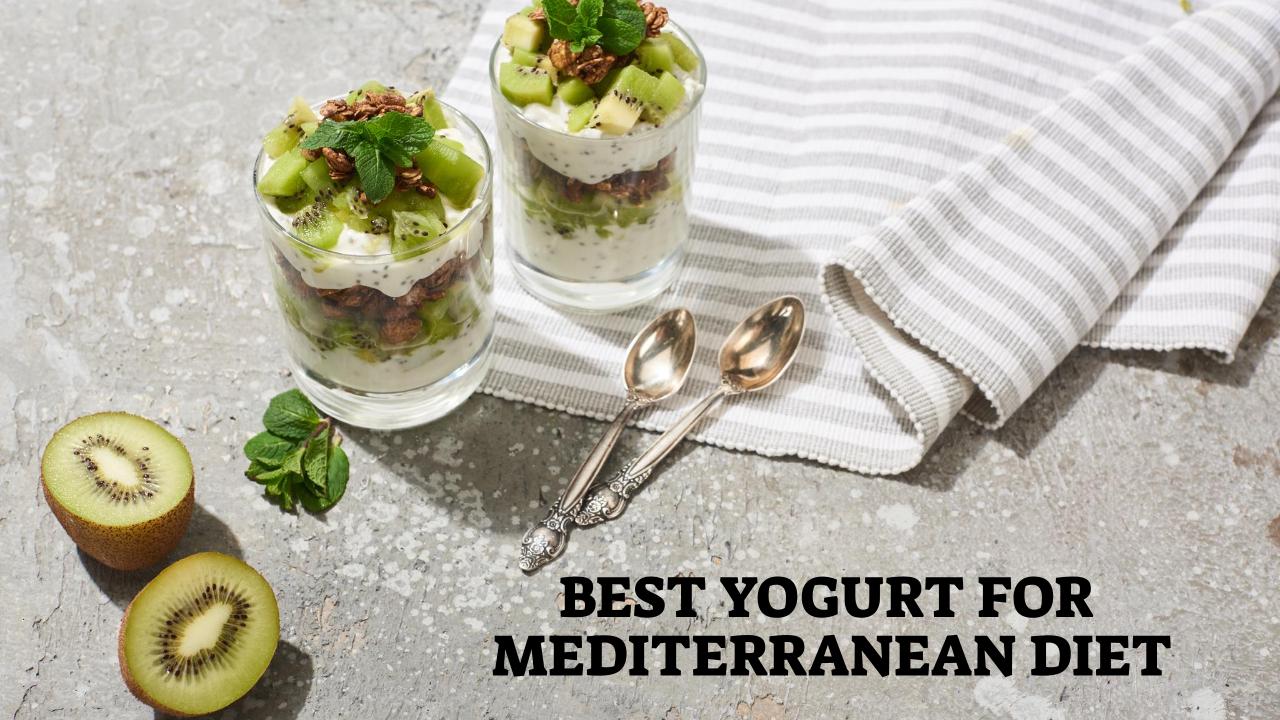Best Yogurt For Mediterranean Diet