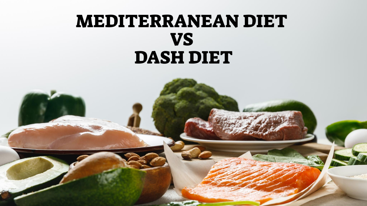 Mediterranean Diet vs Dash Diet