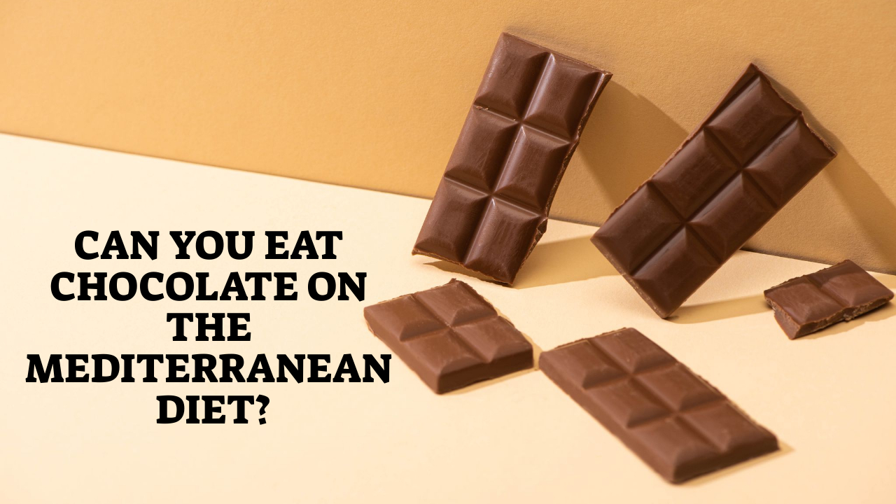 Can You Eat Chocolate On The Mediterranean Diet