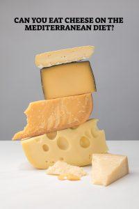 Cheese On The Mediterranean Diet