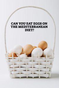 Eggs On The Mediterranean Diet