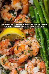 Shrimp and Asparagus Foil Packs with Garlic Lemon Butter Sauce Recipes